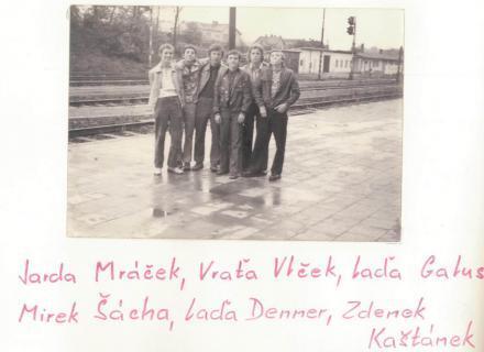 Jarda Mráček, Vraťa Vlček, Laďa Galus, Mirek Šácha, Laďa Denner, Zdenek Kaštánek